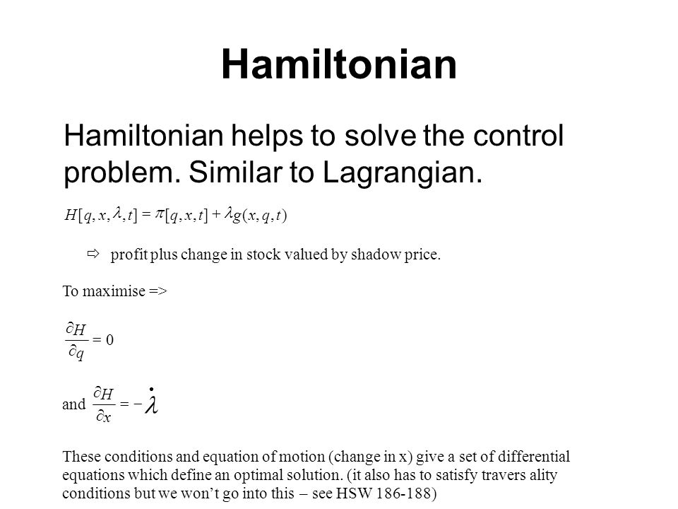 Hamiltonian Hamiltonian helps to solve the control problem. Similar to Lagrangian. ) , ( ] [ t.